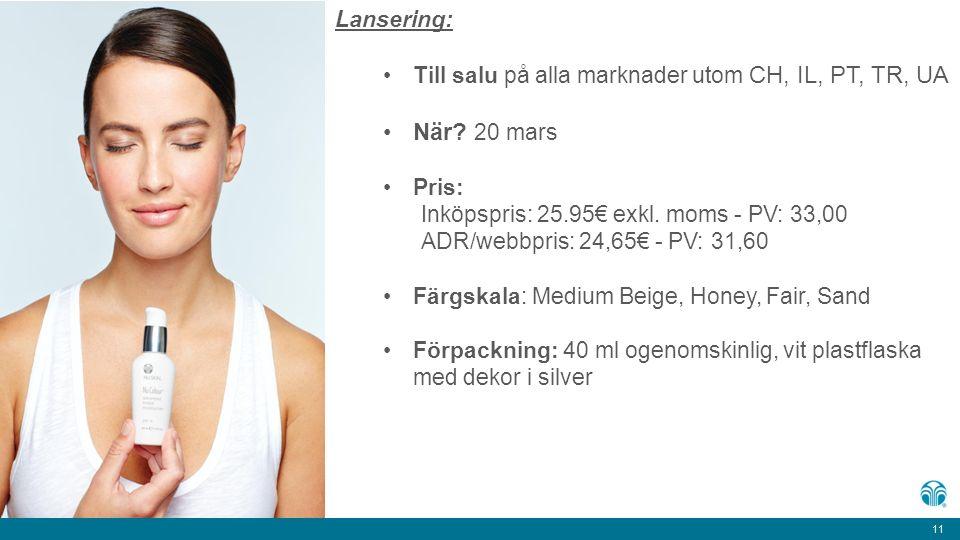 11 Lansering: Till salu på alla marknader utom CH, IL, PT, TR, UA När.