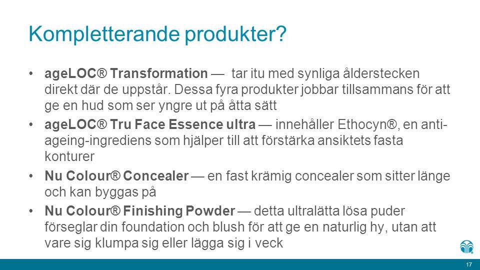 17 Kompletterande produkter? ageLOC® Transformation — tar itu med synliga ålderstecken direkt där de uppstår. Dessa fyra produkter jobbar tillsammans