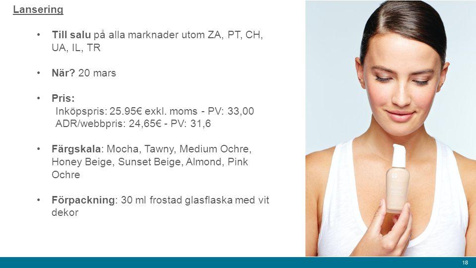 18 Lansering Till salu på alla marknader utom ZA, PT, CH, UA, IL, TR När? 20 mars Pris: Inköpspris: 25.95€ exkl. moms - PV: 33,00 ADR/webbpris: 24,65€