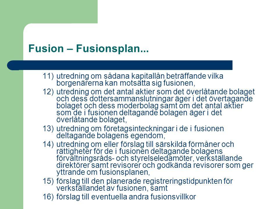Fusion – Fusionsplan... 11)utredning om sådana kapitallån beträffande vilka borgenärerna kan motsätta sig fusionen, 12)utredning om det antal aktier s