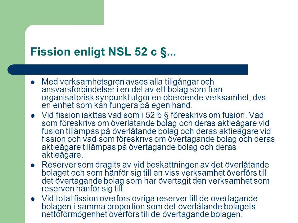 Fission enligt NSL 52 c §... Med verksamhetsgren avses alla tillgångar och ansvarsförbindelser i en del av ett bolag som från organisatorisk synpunkt