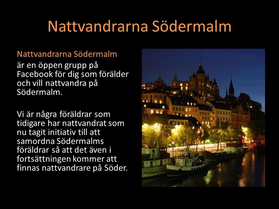 Nattvandrarna Södermalm är en öppen grupp på Facebook för dig som förälder och vill nattvandra på Södermalm.