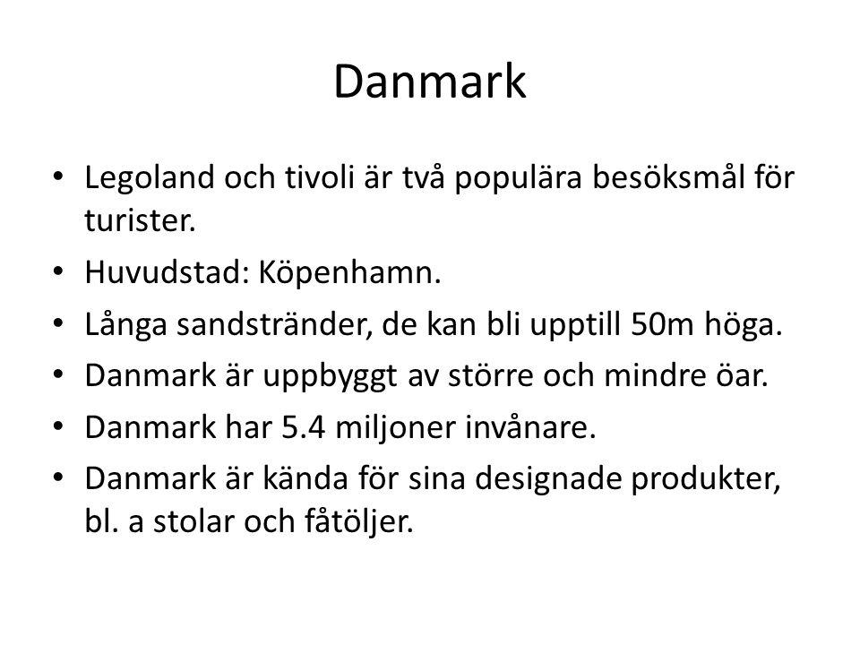 Danmark Legoland och tivoli är två populära besöksmål för turister. Huvudstad: Köpenhamn. Långa sandstränder, de kan bli upptill 50m höga. Danmark är