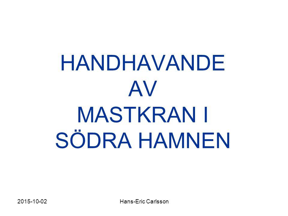 2015-10-02Hans-Eric Carlsson HANDHAVANDE AV MASTKRAN I SÖDRA HAMNEN