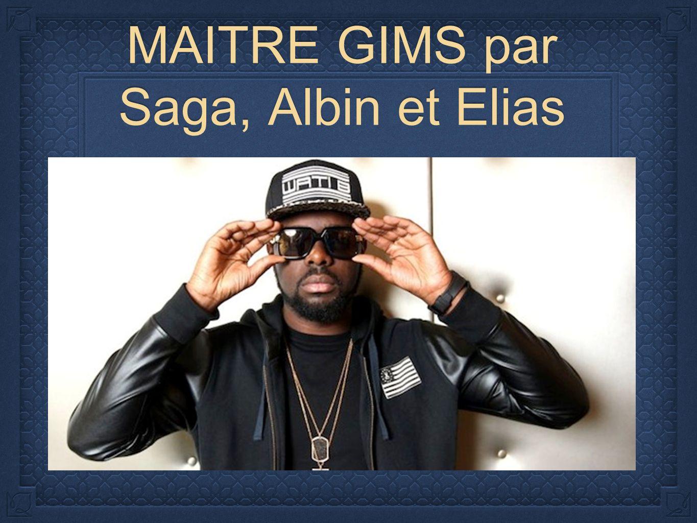 MAITRE GIMS par Saga, Albin et Elias