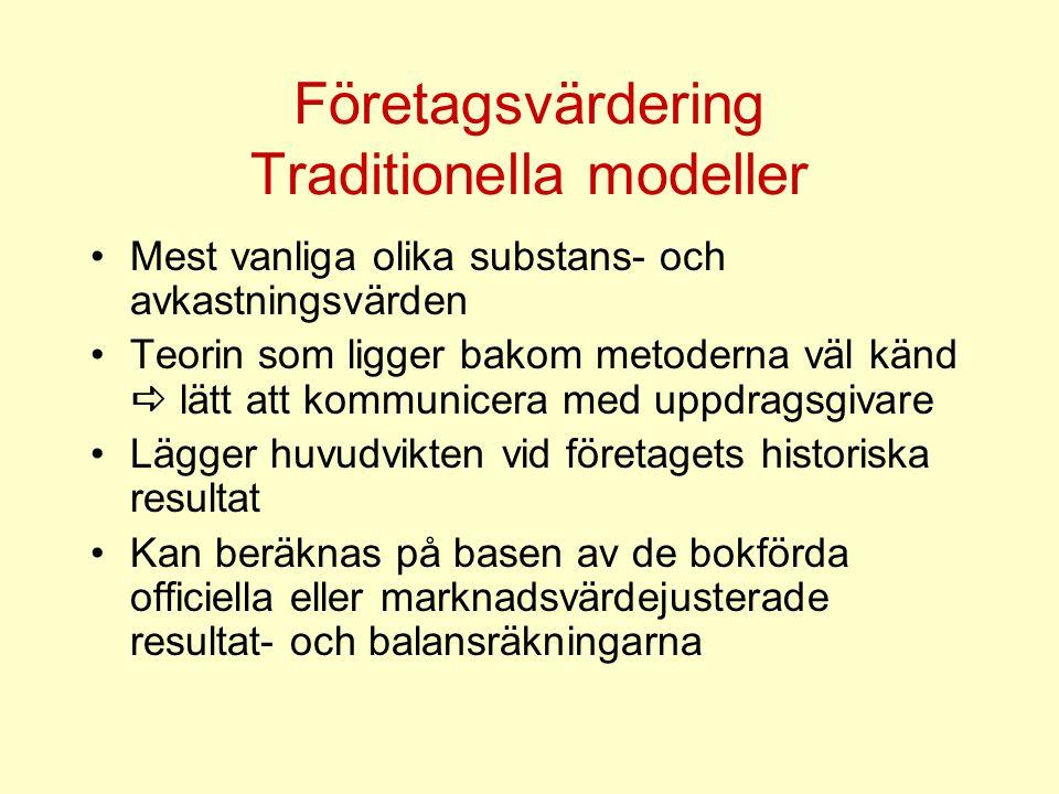 Företagsvärdering Traditionella modeller Mest vanliga olika substans- och avkastningsvärden Teorin som ligger bakom metoderna väl känd  lätt att komm