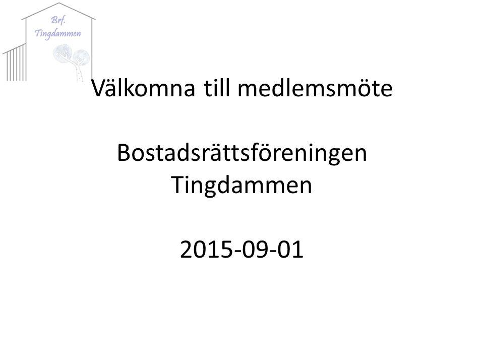 Välkomna till medlemsmöte Bostadsrättsföreningen Tingdammen 2015-09-01