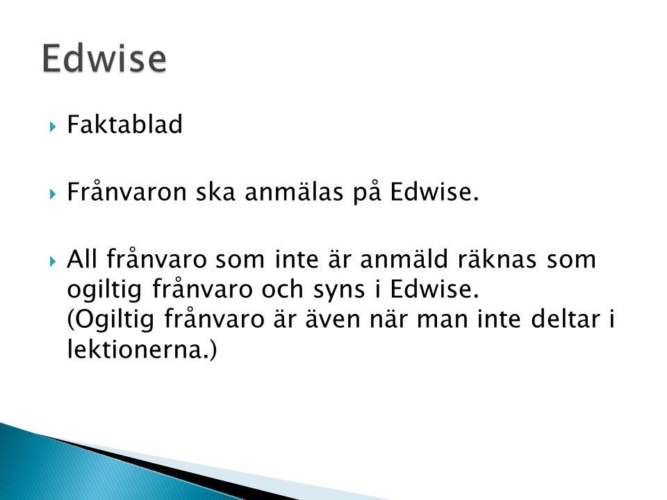  Faktablad  Frånvaron ska anmälas på Edwise.