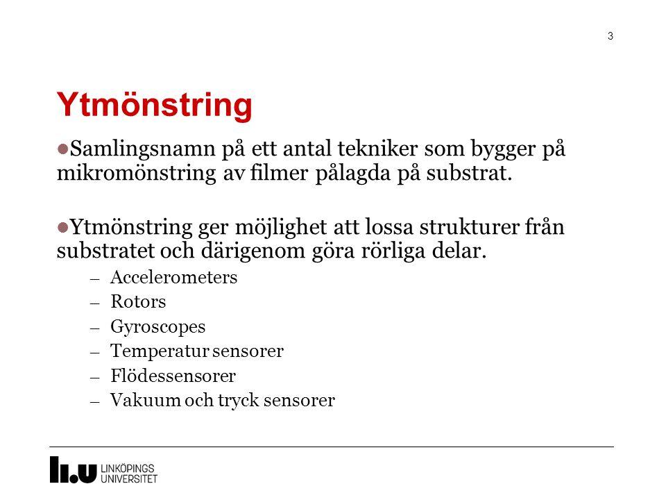 Ytmönstring 3 Samlingsnamn på ett antal tekniker som bygger på mikromönstring av filmer pålagda på substrat.