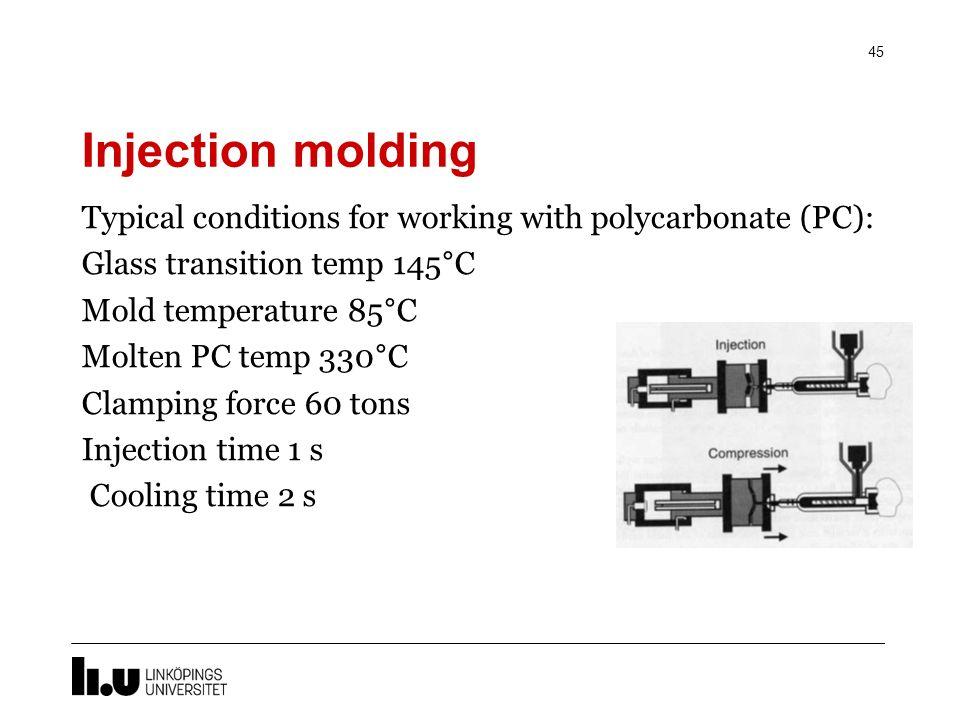 Injection Molding (IM) 44 Injektionsbehållaren trycker in den smälta polymeren i formen.