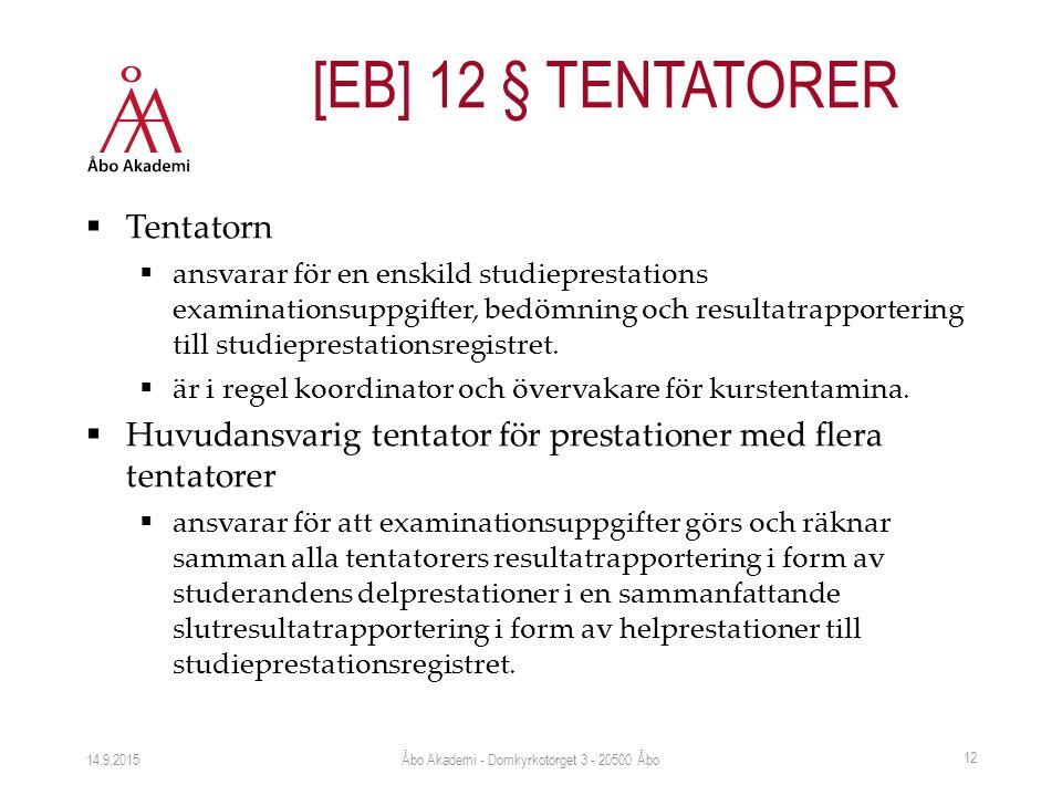  Tentatorn  ansvarar för en enskild studieprestations examinationsuppgifter, bedömning och resultatrapportering till studieprestationsregistret.  ä