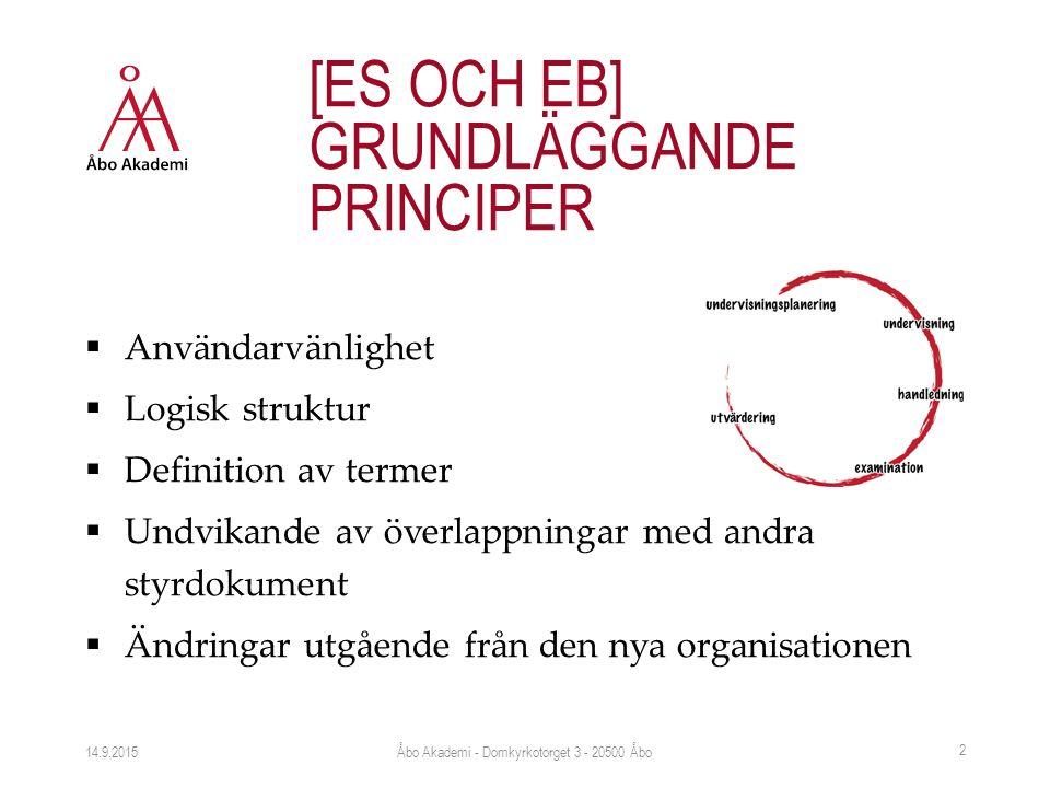  Användarvänlighet  Logisk struktur  Definition av termer  Undvikande av överlappningar med andra styrdokument  Ändringar utgående från den nya o