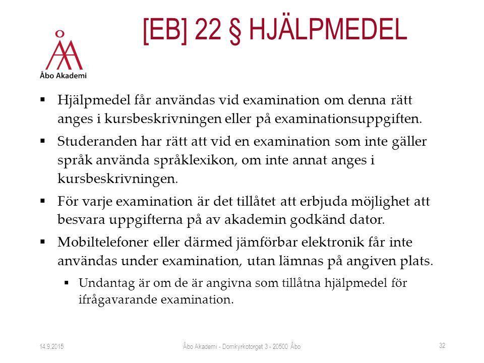  Hjälpmedel får användas vid examination om denna rätt anges i kursbeskrivningen eller på examinationsuppgiften.  Studeranden har rätt att vid en ex
