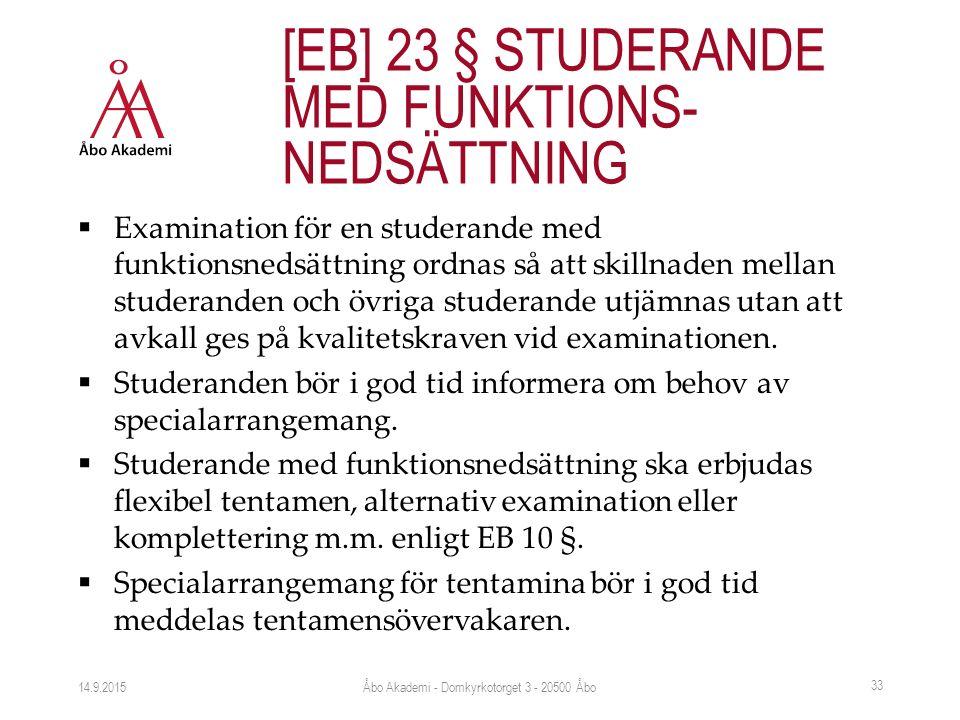  Examination för en studerande med funktionsnedsättning ordnas så att skillnaden mellan studeranden och övriga studerande utjämnas utan att avkall ges på kvalitetskraven vid examinationen.