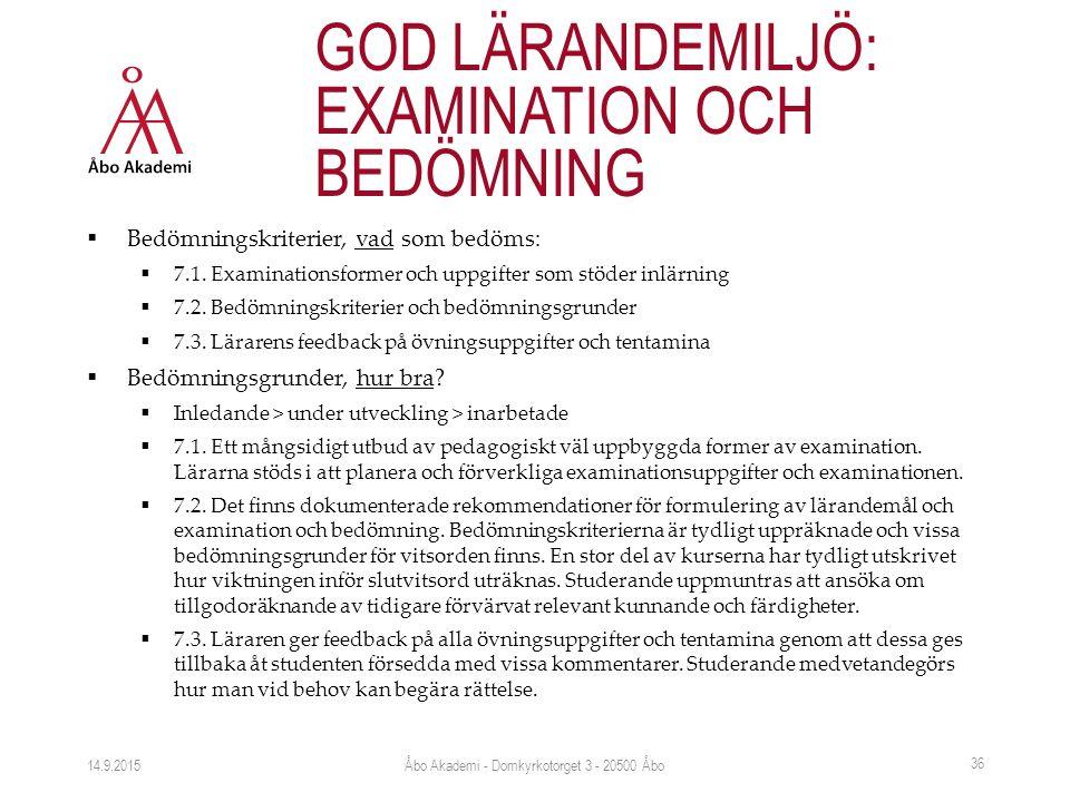 14.9.2015 GOD LÄRANDEMILJÖ: EXAMINATION OCH BEDÖMNING  Bedömningskriterier, vad som bedöms:  7.1.