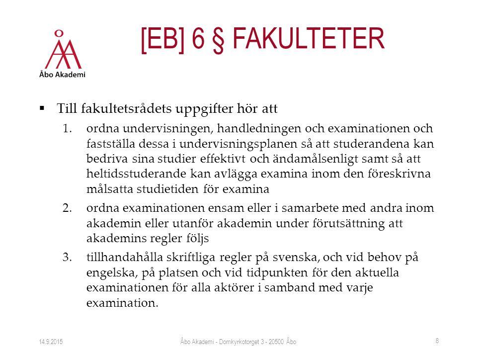  Till fakultetsrådets uppgifter hör att 1.ordna undervisningen, handledningen och examinationen och fastställa dessa i undervisningsplanen så att stu