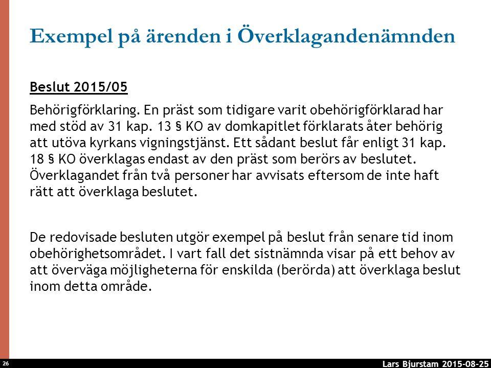 26 Exempel på ärenden i Överklagandenämnden Beslut 2015/05 Behörigförklaring.