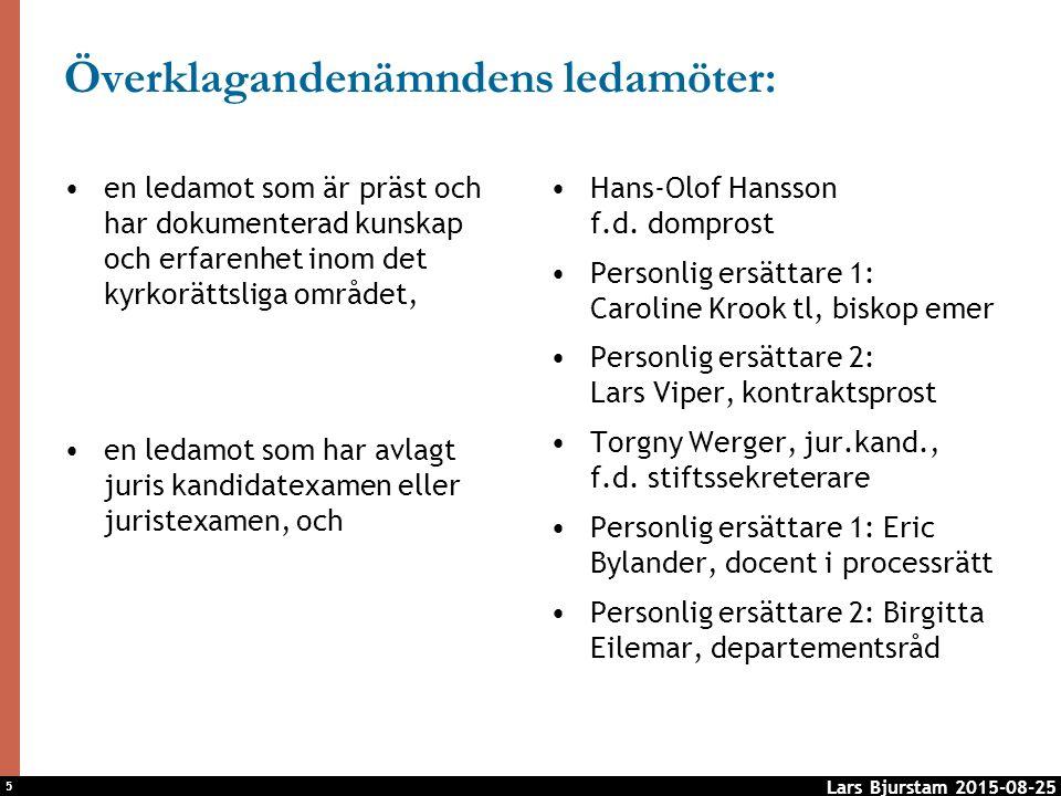 5 Överklagandenämndens ledamöter: en ledamot som är präst och har dokumenterad kunskap och erfarenhet inom det kyrkorättsliga området, en ledamot som har avlagt juris kandidatexamen eller juristexamen, och Hans-Olof Hansson f.d.