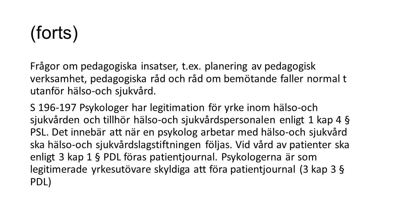 (forts) Frågor om pedagogiska insatser, t.ex.