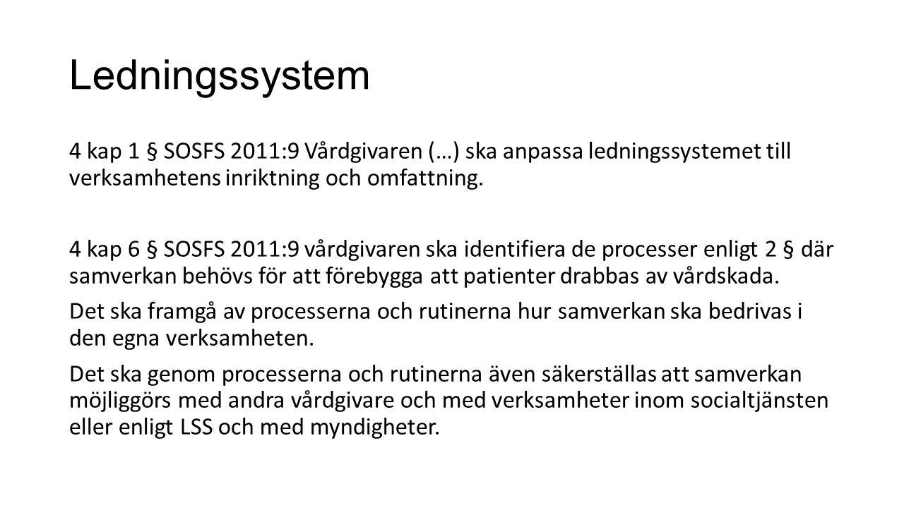 Ledningssystem 4 kap 1 § SOSFS 2011:9 Vårdgivaren (…) ska anpassa ledningssystemet till verksamhetens inriktning och omfattning.