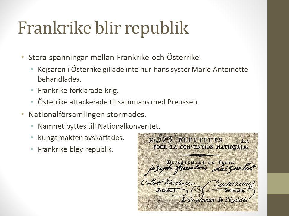 Frankrike blir republik Stora spänningar mellan Frankrike och Österrike.