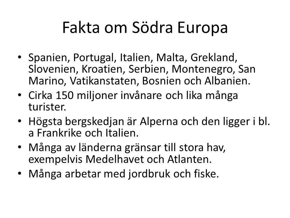 Fakta om Södra Europa Spanien, Portugal, Italien, Malta, Grekland, Slovenien, Kroatien, Serbien, Montenegro, San Marino, Vatikanstaten, Bosnien och Al