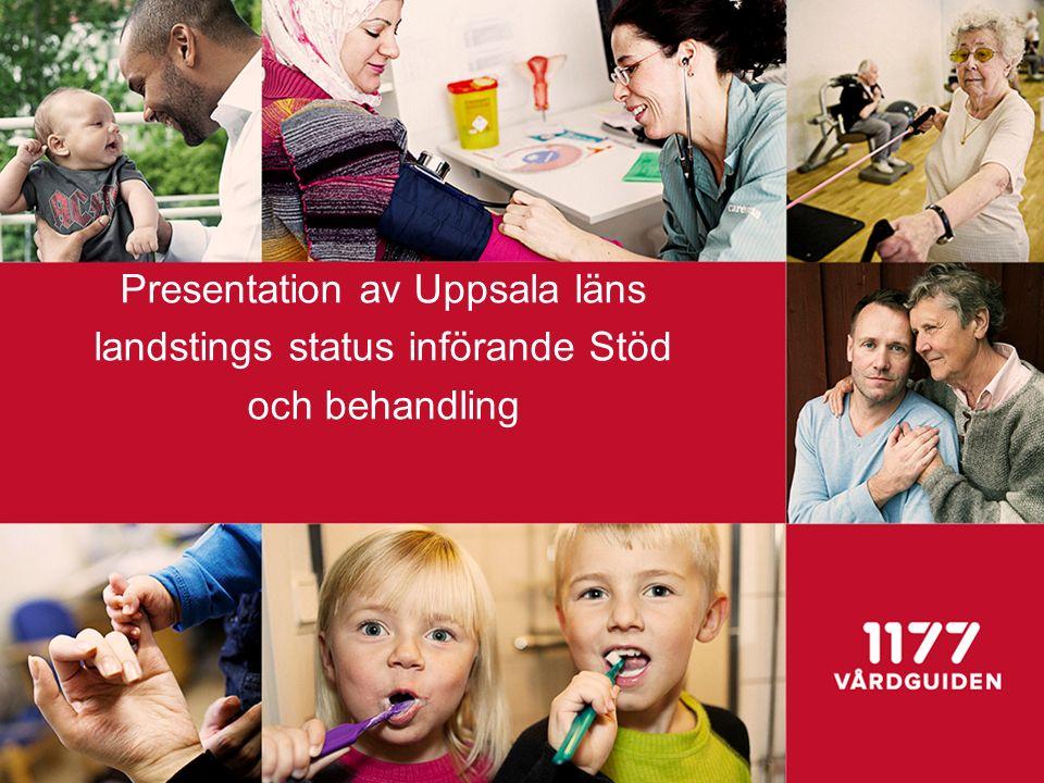 Presentation av Uppsala läns landstings status införande Stöd och behandling
