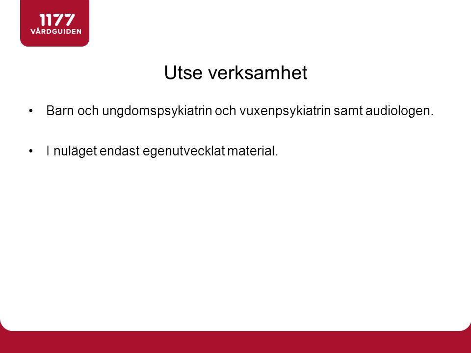 Barn och ungdomspsykiatrin och vuxenpsykiatrin samt audiologen.