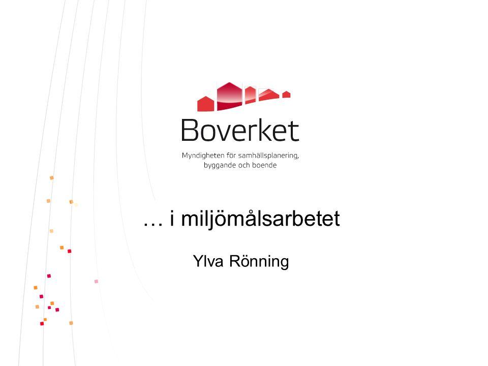 … i miljömålsarbetet Ylva Rönning