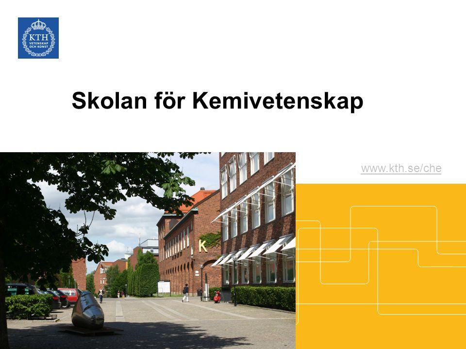 Skolan för Kemivetenskap www.kth.se/che