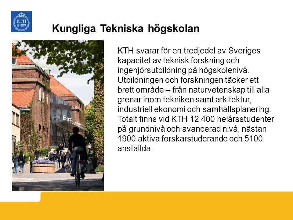 Kungliga Tekniska högskolan KTH svarar för en tredjedel av Sveriges kapacitet av teknisk forskning och ingenjörsutbildning på högskolenivå. Utbildning