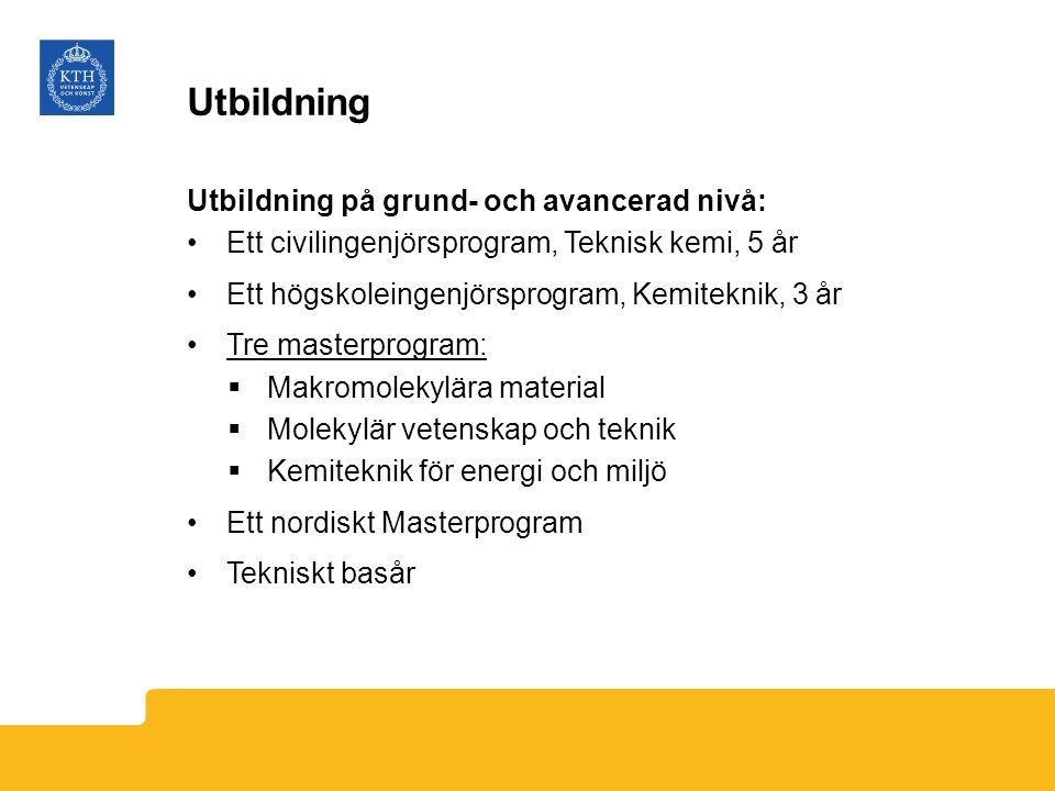 Utbildning Utbildning på grund- och avancerad nivå: Ett civilingenjörsprogram, Teknisk kemi, 5 år Ett högskoleingenjörsprogram, Kemiteknik, 3 år Tre m