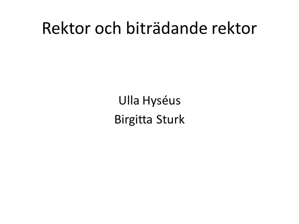 Rektor och biträdande rektor Ulla Hyséus Birgitta Sturk