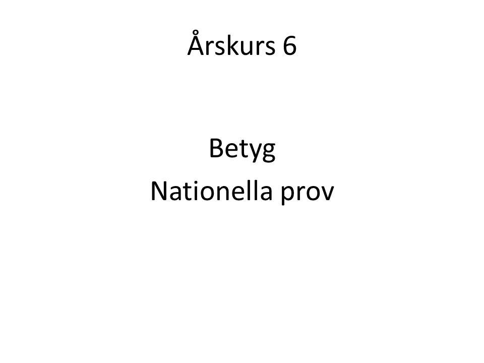 Årskurs 6 Betyg Nationella prov