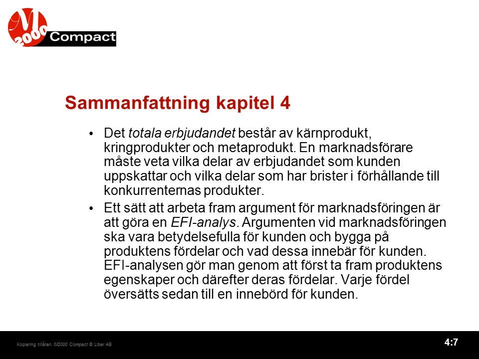 4:7 Kopiering tillåten. M2000 Compact © Liber AB Sammanfattning kapitel 4 Det totala erbjudandet består av kärnprodukt, kringprodukter och metaprodukt