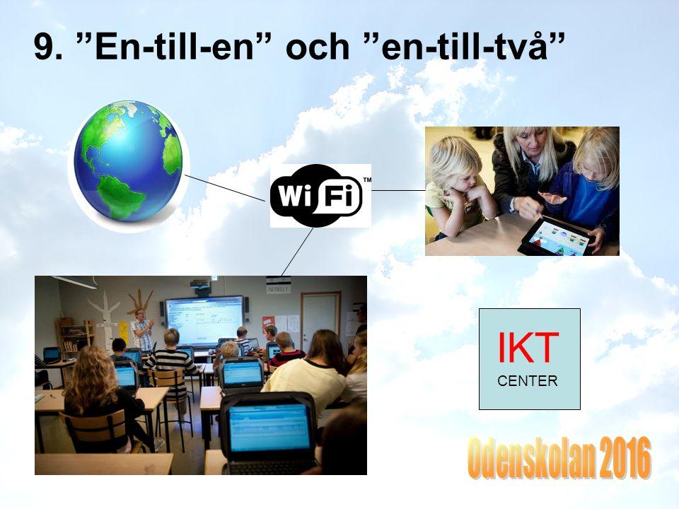 9. En-till-en och en-till-två IKT CENTER