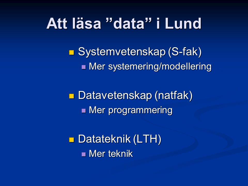 """Att läsa """"data"""" i Lund Systemvetenskap (S-fak) Systemvetenskap (S-fak) Mer systemering/modellering Mer systemering/modellering Datavetenskap (natfak)"""