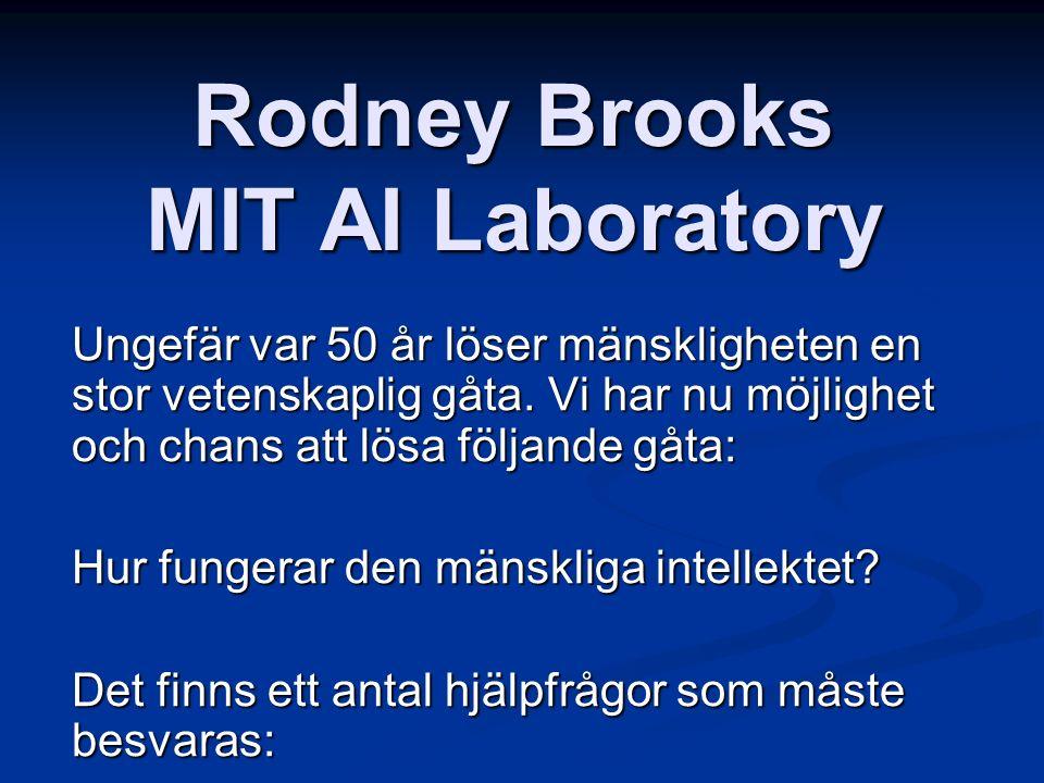 Rodney Brooks MIT AI Laboratory Ungefär var 50 år löser mänskligheten en stor vetenskaplig gåta.