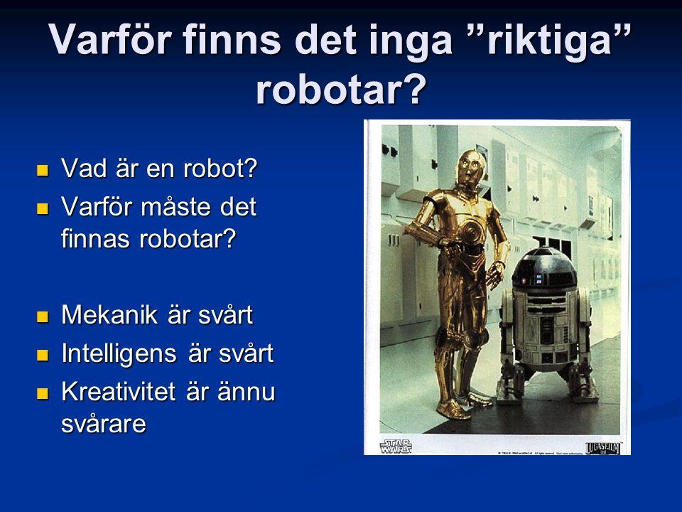 Varför finns det inga riktiga robotar. Vad är en robot.