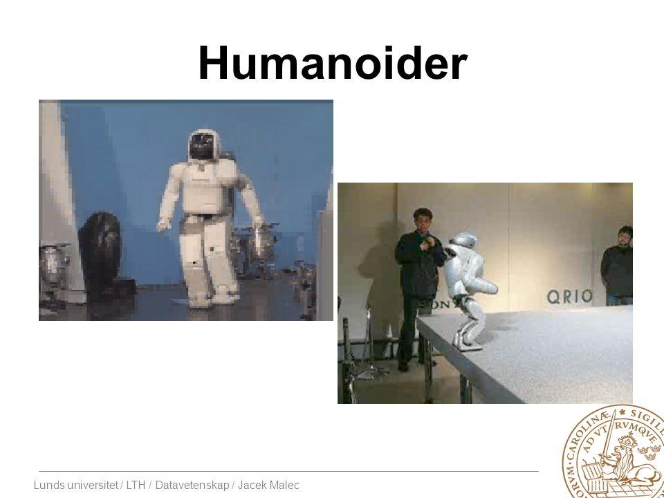 Lunds universitet / LTH / Datavetenskap / Jacek Malec Humanoider