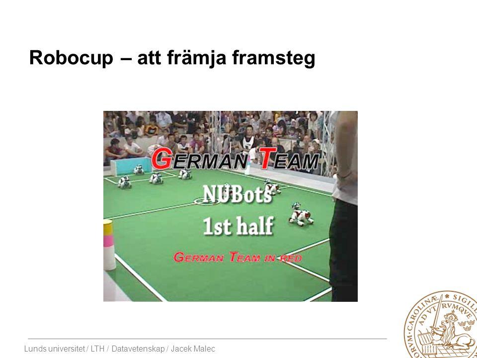 Lunds universitet / LTH / Datavetenskap / Jacek Malec Robocup – att främja framsteg