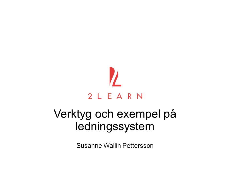 Verktyg och exempel på ledningssystem Susanne Wallin Pettersson