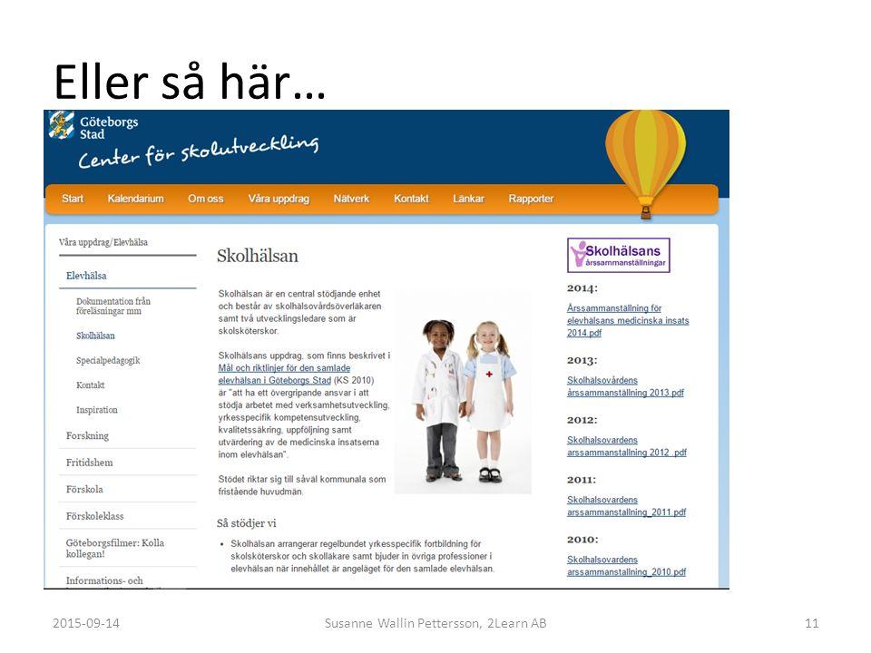 Eller så här… 2015-09-14Susanne Wallin Pettersson, 2Learn AB11