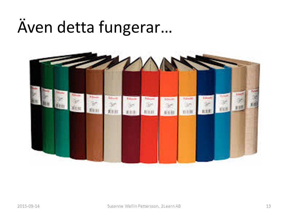 Även detta fungerar… 2015-09-14Susanne Wallin Pettersson, 2Learn AB13