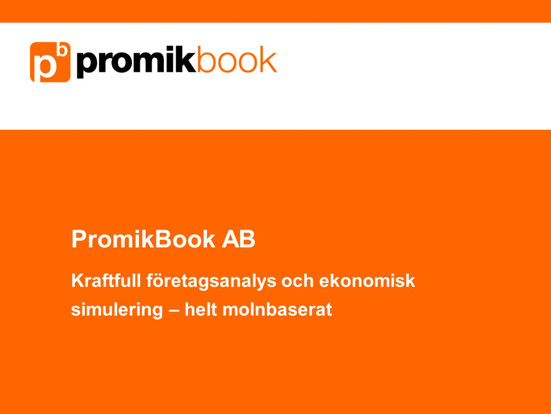 PromikBook bakgrund Verksamheten startade som dotterbolag till BCS Dotterbolaget delades ut i början av 2014 Fakturering, bokföring 23 000 användare Ökar med 600-800 per månad Unik affärsmodell för branschen