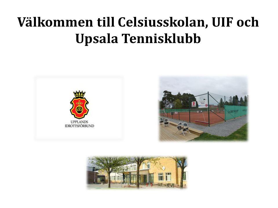Välkommen till Celsiusskolan, UIF och Upsala Tennisklubb