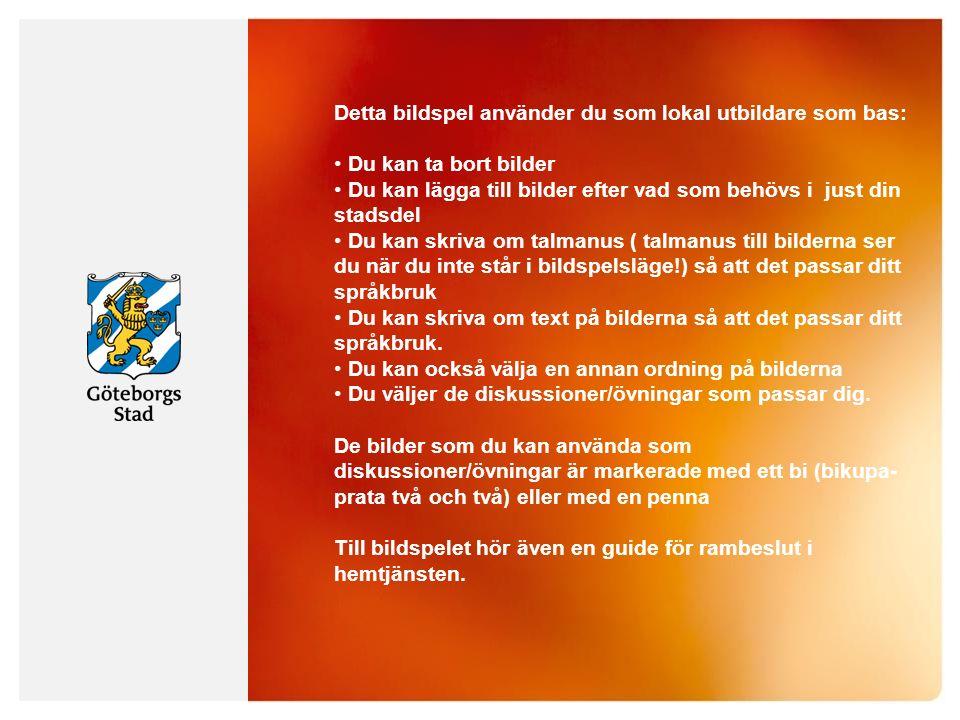 Rambeslut och ÄBIC 14 HÅLLBAR STAD – ÖPPEN FÖR VÄRLDEN KF också fattat beslut om att arbeta behovsinriktat och systematiskt.