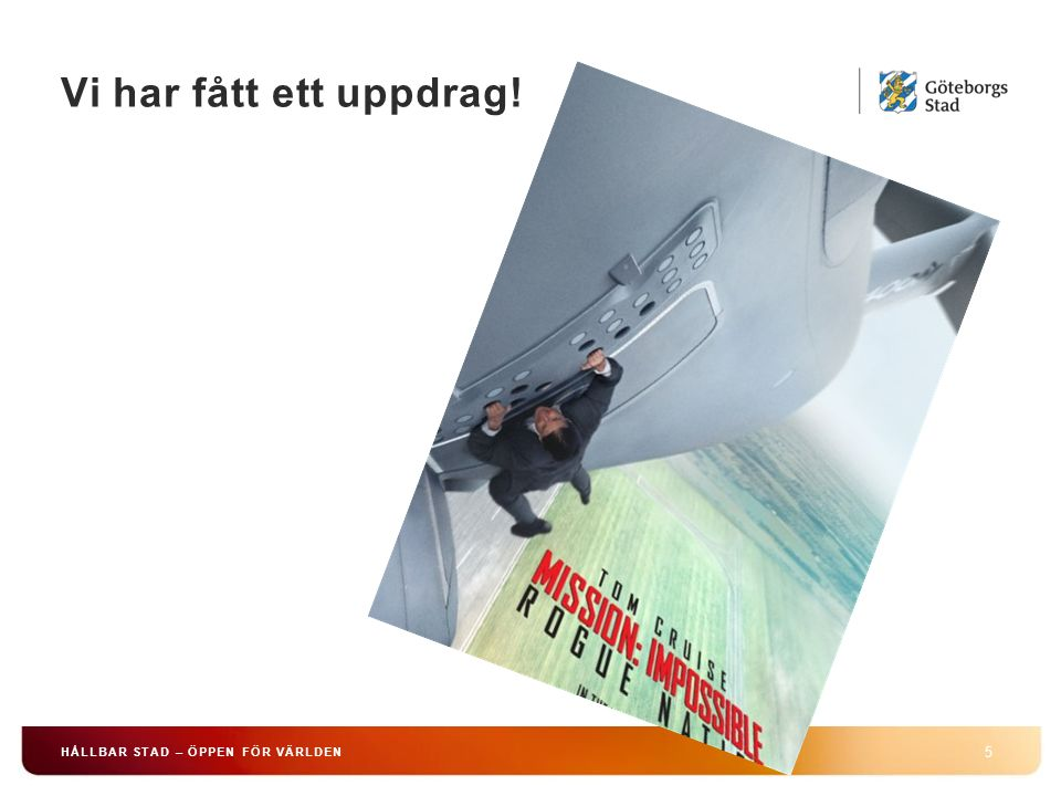 HÅLLBAR STAD – ÖPPEN FÖR VÄRLDEN 6 Våren 2013 gav kommunstyrelsen stadsledningskontoret i uppdrag att utreda förändrat arbetssätt och styrsystem inom hemtjänsten för att utveckla Göteborgsmodellen.