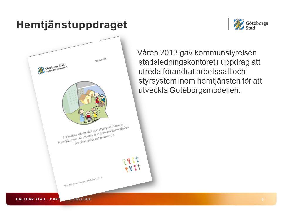 Göteborgsmodell från 2009 Rambeslut service 7 HÅLLBAR STAD – ÖPPEN FÖR VÄRLDEN Serviceinsatser – valfrihet inom ramen för målsättningen Omsorgsinsatser – inflytande