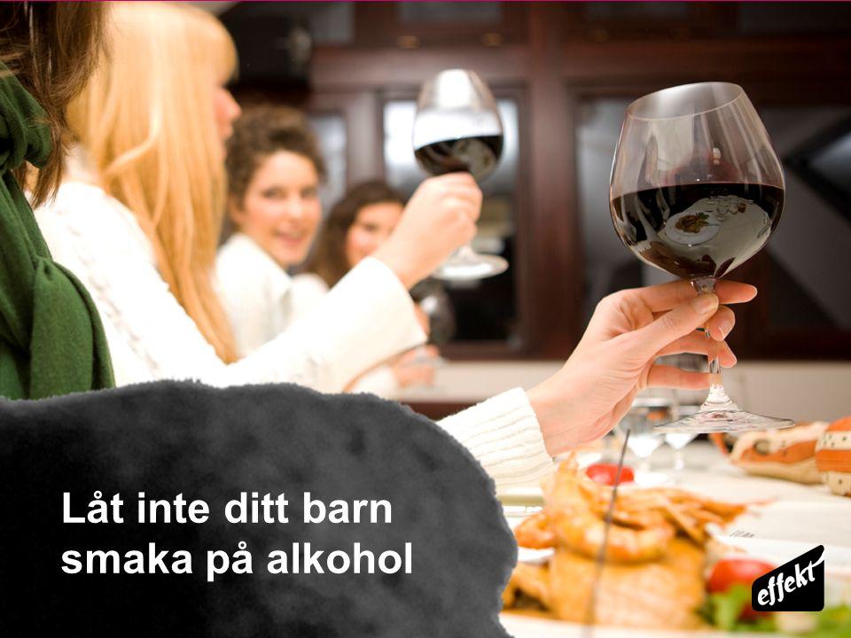 Låt inte ditt barn smaka på alkohol